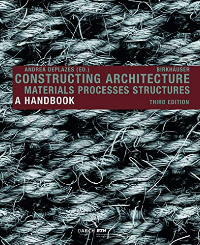 9783038214526: Constructing Architecture: Materials, Processes, Structures - A Handbook