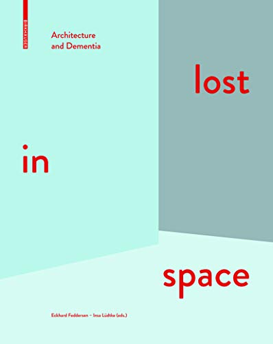 Lost in Space: Architecture and Dementia: Feddersen, Eckhard