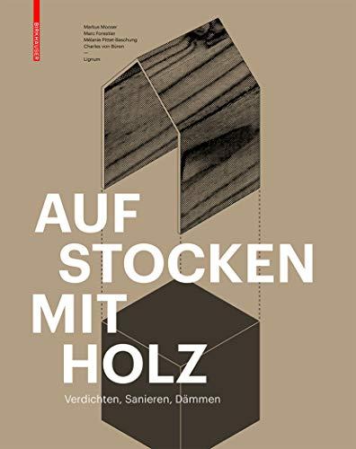 Aufstocken mit Holz: Mooser, Markus /