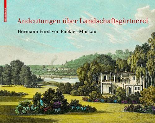 9783038215332: Andeutungen uber Landschaftsgartnerei: Text und Abbildungen des Atlas von 1834