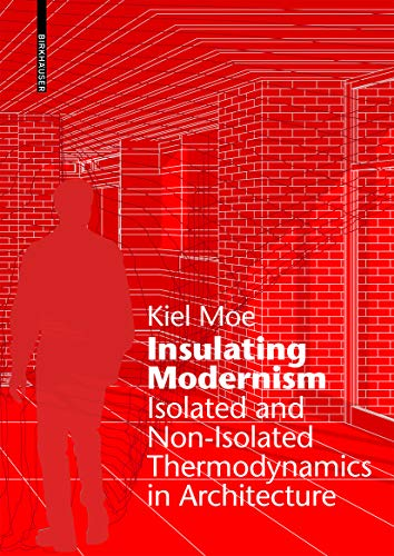 9783038215394: Insulating Modernism: Isolated and Non-Isolated Thermodynamics in Architecture