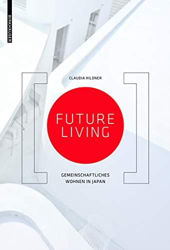 9783038216278: Future Living: Gemeinschaftliches Wohnen in Japan