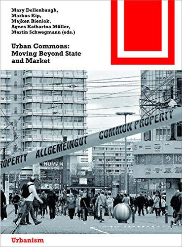 9783038216612: Urban Commons: Moving Beyond State and Market
