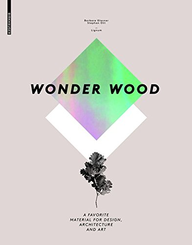 9783038217916: Wonder Wood: A Favorite Material for Design, Architecture and Art