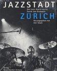 9783038230120: Jazzstadt Zürich. Von Louis Armstrong bis Zurich Jazz Orchestra.