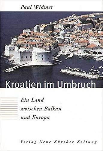 9783038231264: Kroatien im Umbruch: Ein Land zwischen Balkan und Europa