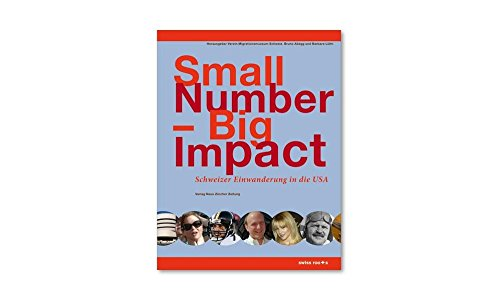9783038232599: Small Number - Big Impact: Swiss Immigration to the USA
