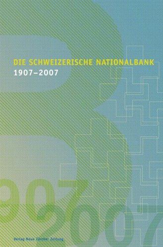 Die Schweizerische Nationalbank 1907-2007 Abegg, Werner; Baltensperger,