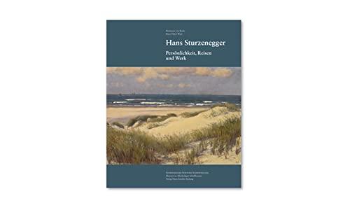 Hans Sturzenegger. Persönlichkeit, Reisen und Werk.: Sturzenegger -- Roda, Hortensia von; Wipf...
