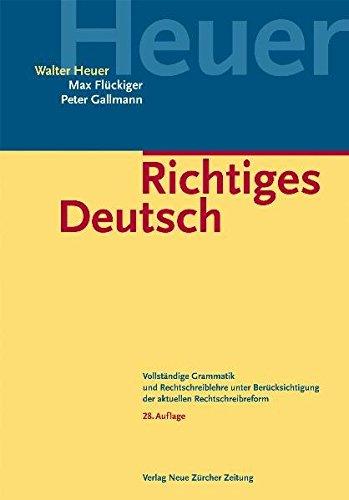 9783038234401: Richtiges Deutsch: Vollständige Grammatik und Rechtschreiblehre unter Berücksichtigung der aktuellen Rechtschreibreform