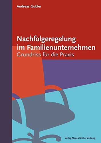 Nachfolgeregelung im Familienunternehmen: Andreas Gubler