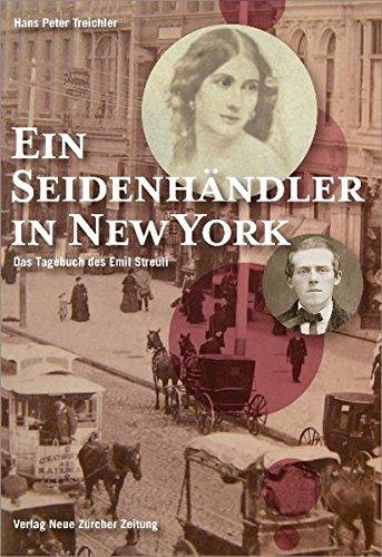 9783038235965: Ein Seidenhändler in New York: das Tagebuch des Emil Streuli (1858 - 1861)