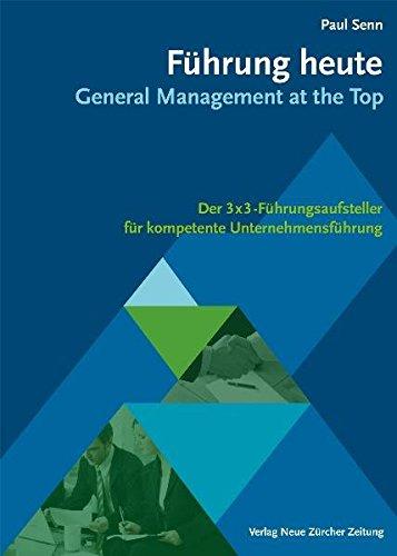 Führung heute: General Management at the Top.: Senn Paul