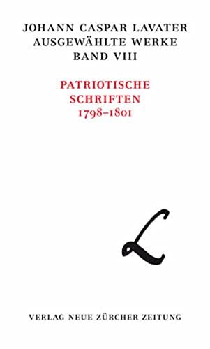 Johann Caspar Lavater, Band VIII: Patriotische Schriften 1798-1801: Dominik Sieber