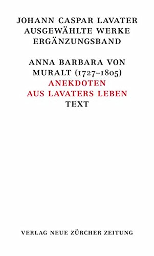 Johann Caspar Lavater, Ergänzungsband: Ursula Schnetzler-Caflisch