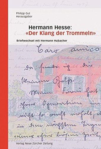 9783038237044: Hermann Hesse: «Der Klang der Trommeln»: Briefwechsel mit Hermann Hubacher