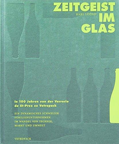 9783038237051: Zeitgeist im Glas: In 100 Jahren von der Verrerie de St-Prex zu Vetropack