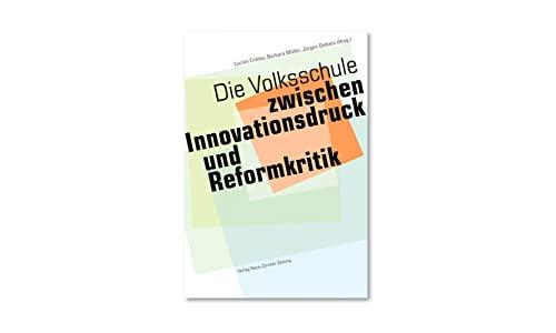 Die Volksschule - zwischen Innovationsdruck und Reformkritik: Lucien Criblez