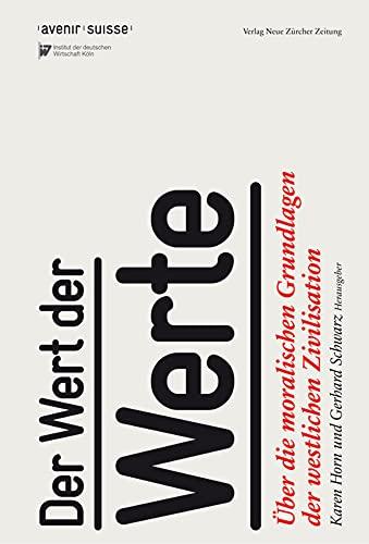9783038237457: Der Wert der Werte: �ber die moralischen Grundlagen der westlichen Zivilisation