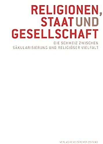 9783038237556: Religionen, Staat und Gesellschaft: Die Schweiz zwischen Säkularisierung und religiöser Vielfalt
