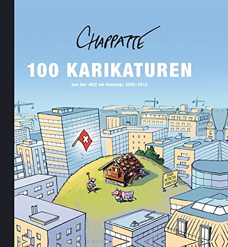 9783038237839: 100 Karikaturen aus der 'NZZ am Sonntag' 2002-2012