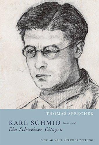 Karl Schmid (1907-1974) - ein Schweizer Citoyen: Thomas Sprecher