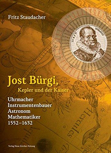 9783038238287: Jost B�rgi, Kepler und der Kaiser: Uhrmacher, Instrumentenbauer, Astronom, Mathematiker (1552-1632)