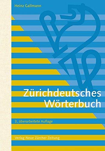 Zurichdeutsches Worterbuch: Heinz Gallmann