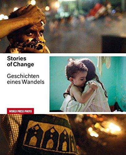 """Stories of Change - Geschichten eines Wandels: Der """"Arabische Frühling"""" in Bildern (..."""