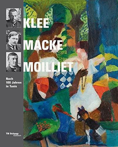 9783038280422: Klee, Macke, Moilliet: Nach 100 Jahren in Tunis