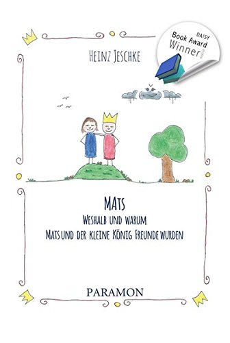 9783038301776: Mats: Weshalb und warum Mats und der kleine König Freunde wurden