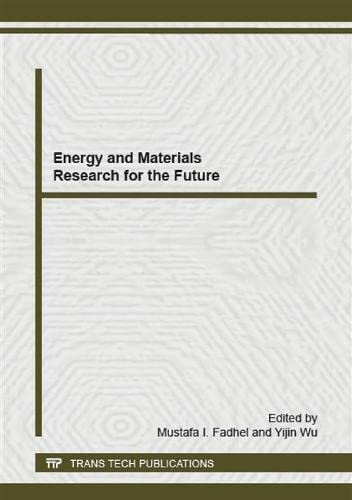 9783038354260: Energy and Materials Research for the Future: Selected, Peer Reviewed Papers from the 2014 2nd International Conference on Future Energy & Materials ... Wuhan, China (Advanced Materials Research)