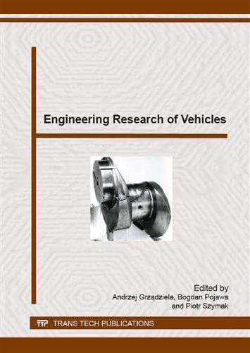9783038355106: Engineering Research of Vehicles: Selected, Peer Reviewed Papers from the 2 Day Symposium on Mechatronics Systems, Mechanics and Materials 2014/IV, ... 2014, Wladyslawowo, (Solid State Phenomena)