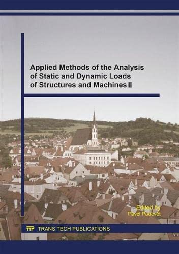 9783038355311: Applied Methods of the Analysis of Static and Dynamic Loads of Structures and Machines (Applied Mechanics and Materials)