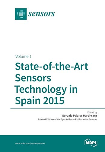 State-of-the-Art Sensors Technology in Spain 2015: Volume: Pajares Martinsanz, Gonzalo