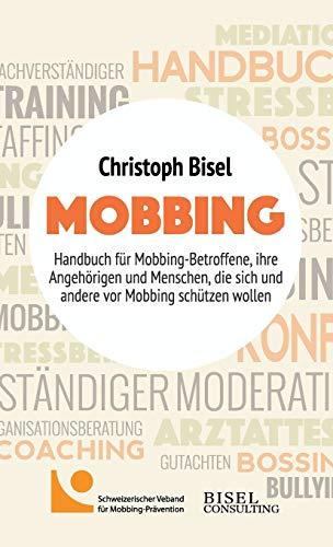 9783038561002: Mobbing - Handbuch für Mobbing-Betroffene, ihre Angehörigen und Menschen, die sich und andere vor Mobbing schützen wollen