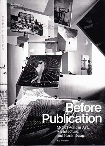 9783038600220: Before Publication: Montage in Art, Architecture, and Book Design