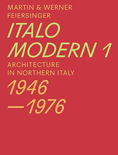 9783038600282: Martin & Werner Feiersinger Italomodern: Architecture in Northern Italy 1946-1976