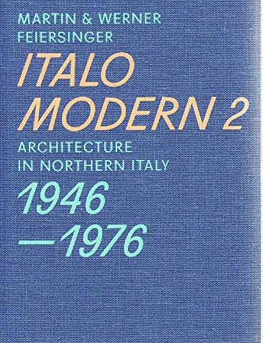 9783038600299: Italomodern 2: Architecture in Northern Italy 1946-1976