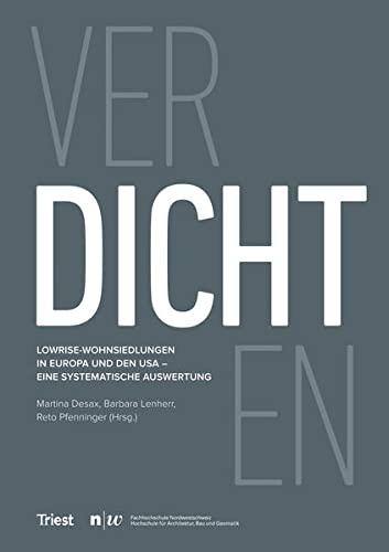 verDICHTen: Internationale Lowrise-Wohnsiedlungen im Vergleich: Reto Pfenniger, Martina Desax, ...