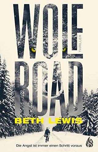 Wolf Road - Die Angst ist immer: Lewis, Beth