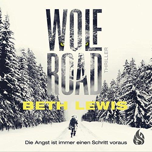Wolf Road - Die Angst ist immer: Beth Lewis, Kerstin