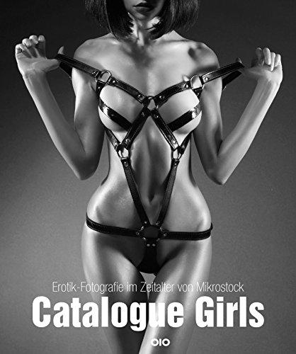Catalogue Girls - Erotik-Fotografie Im Zeitalter Von: Muller, Sven