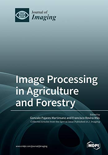 Image Processing in Agriculture and Forestry: Martinsanz, Gonzalo Pajares