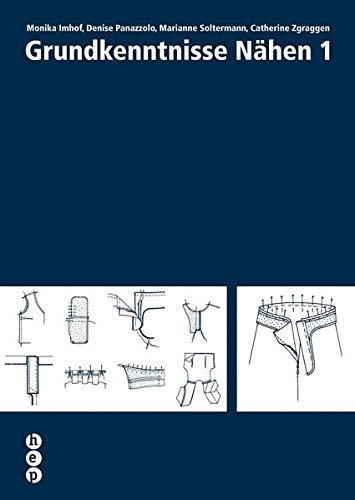 9783039053742: Grundkenntnisse Nähen 1 [Broschiert] by Monika Imhof; Marianne Soltermann; Ca...