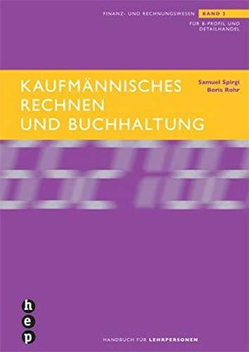 9783039053827: Kaufmännisches Rechnen und Buchhaltung: Handbuch für Lehrpersonen by Spirgi, ...