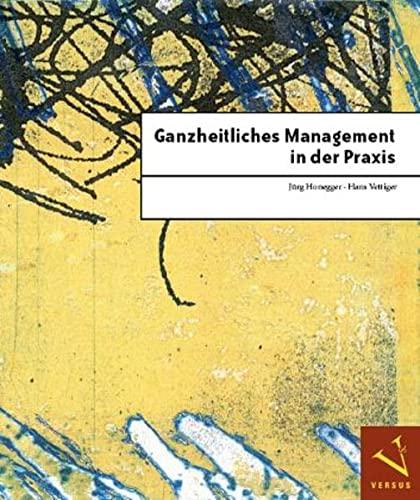 9783039090129: Ganzheitliches Management in der Praxis