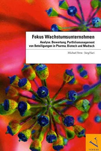 9783039090341: Fokus Wachstumsunternehmen. Analyse, Bewertung, Portfoliomanagement von Beteiligungen in Pharma, Biotech und Medtech.