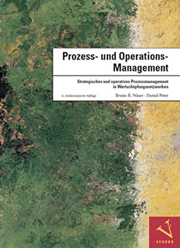 Prozess- und Operations-Management: Bruno R. Waser