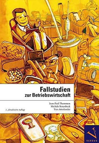 Fallstudien zur Betriebswirtschaft: Jean-Paul Thommen
